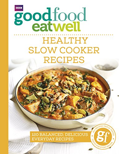 Good Food Eat Well: Healthy Slow Cooker Recipes von BBC Books