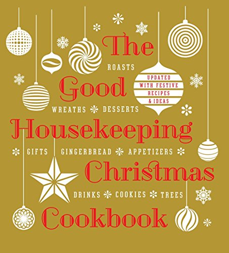 Good Housekeeping Christmas Cookbook: Updated With Festive Recipes & Ideas von Sterling Publishing