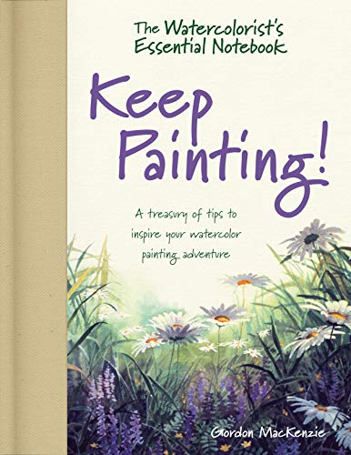 Watercolorist s Essential Notebook - Keep Painting! von North Light Books