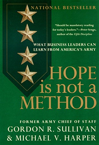 Hope Is Not a Method: What Business Leaders Can Learn from America's Army