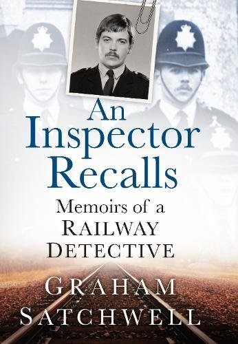 An Inspector Recalls: Memoirs of a Railway Detective von The History Press Ltd