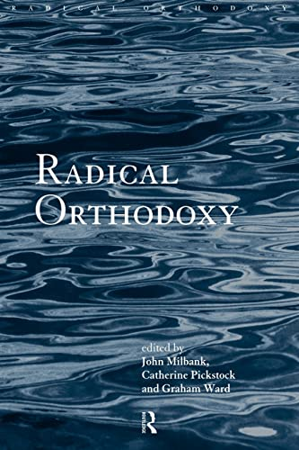 Radical Orthodoxy: A New Theology: Suspending the Material (Routledge Radical Orthodoxy)
