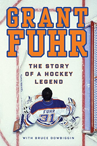 Grant Fuhr: The Story of a Hockey Legend von Vintage Canada