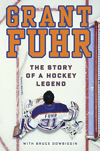Grant Fuhr: The Story of a Hockey Legend von Random House Canada