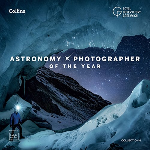 Astronomy Photographer of the Year: Collection 6 (Royal Observatory Greenwich) von HarperCollins Publishers