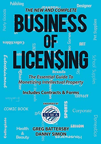 The New and Complete Business of Licensing: The Essential Guide to Monetizing Intellectual Property von KENT PR