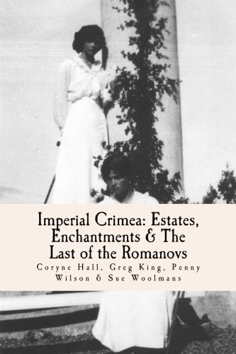 Imperial Crimea: Estates, Enchantments and the Last of the Romanovs von CreateSpace Independent Publishing Platform