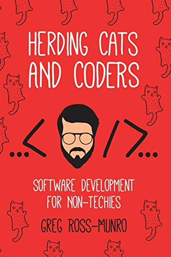 Herding Cats and Coders: Software Development for Non-Techies von Sourcetoad, LLC