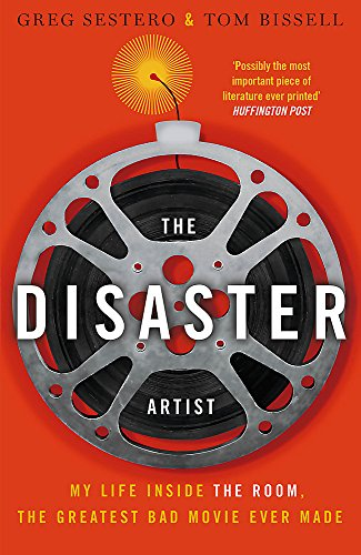 The Disaster Artist: My Life Inside The Room, the Greatest Bad Movie Ever Made von Little, Brown Book Group