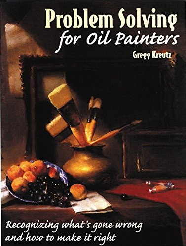 Problem Solving for Oil Painters: Recognizing What's Gone Wrong and How to Make it Right (Practical Art Books) von Watson-Guptill