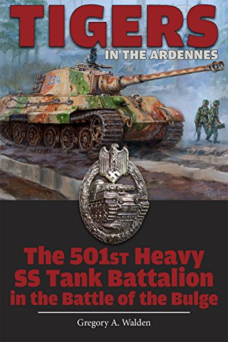 Tigers in the Ardennes: The 501st Heavy SS Tank Battalion in the Battle of the Bulge von SCHIFFER PUB LTD