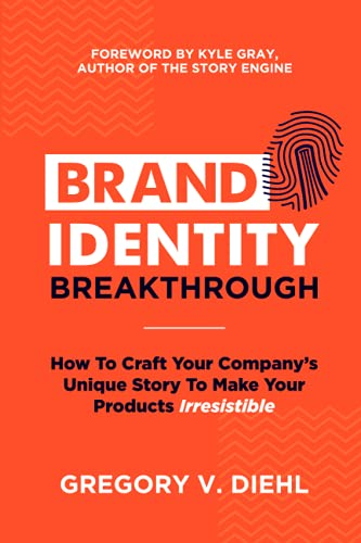 Brand Identity Breakthrough: How to Craft Your Company's Unique Story to Make Your Products Irresistible von Identity Books