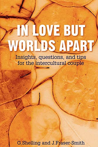 In Love But Worlds Apart: Insights, questions, and tips for the intercultural couple