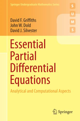 Essential Partial Differential Equations: Analytical and Computational Aspects (Springer Undergraduate Mathematics Series) von Springer