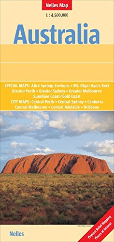 Nelles Map: Australia 1 : 4 500 000 - Special Maps. Alice Springs Environs, Mt. Olga/Ayers Rock, Greater Perth, Greater Sidney, Greater Melbourne Central Melbourne, Central Adelaide, Brisbane von Nelles Verlag