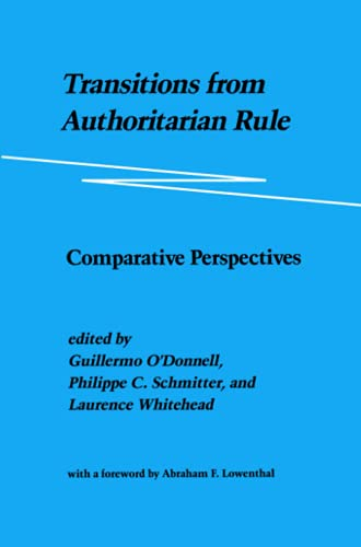 Transitions from Authoritarian Rule: Comparative Perspectives von Johns Hopkins University Press