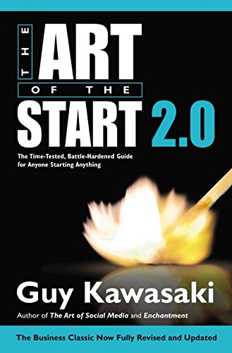 The Art of the Start 2.0: The Time-Tested, Battle-Hardened Guide for Anyone Starting Anything von Portfolio