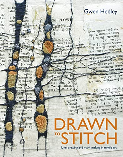 Drawn to Stitch: Stitching, drawing and mark-making in textile art von Pavilion Books
