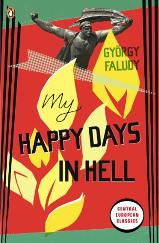 My Happy Days In Hell (Penguin Modern Classics) von Penguin Classics