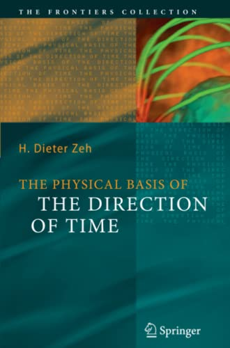 The Physical Basis of The Direction of Time (The Frontiers Collection) von Springer