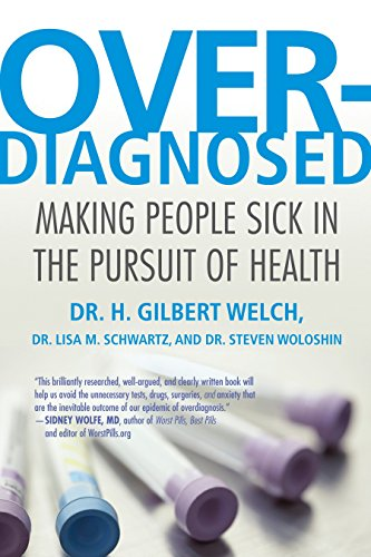 Overdiagnosed: Making People Sick in the Pursuit of Health von Beacon Press