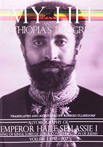 AUTOBIOG OF EMPEROR HAILE S V1: King of All Kings and Lord of All Lords; My Life and Ethopia's Progress 1892-1937 (My Life and Ethiopia's Progress (Paperback)) von Frontline Books