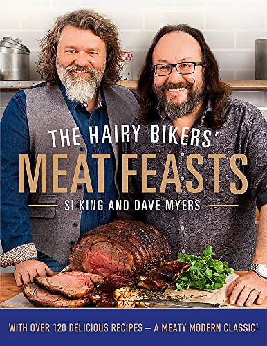 The Hairy Bikers' Meat Feasts: With Over 120 Delicious Recipes - A Meaty Modern Classic von Orion Publishing Group