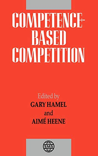 Competence-Based Competition (The Strategic Management)