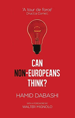 Can Non-Europeans Think?: With a Foreword by Walter Mignolo