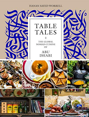 Table Tales: The Global Nomad Cuisine of Abu Dhabi von Rizzoli
