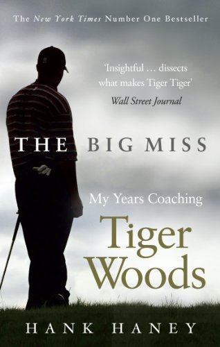 The Big Miss: My Years Coaching Tiger Woods von Virgin Books