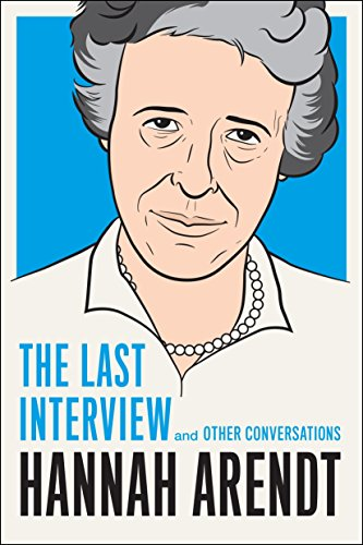 Hannah Arendt: The Last Interview: And Other Conversations (The Last Interview Series) von Melville House Publishing