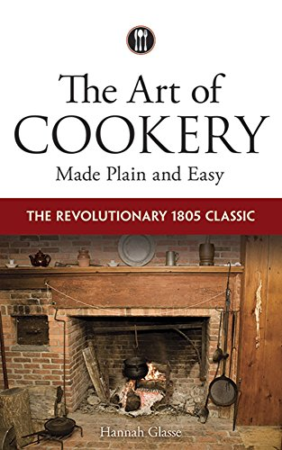The Art of Cookery Made Plain and Easy: The Revolutionary 1805 Classic von Dover Pubn Inc