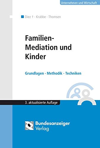 Familien-Mediation und Kinder: Grundlagen - Methodik - Techniken