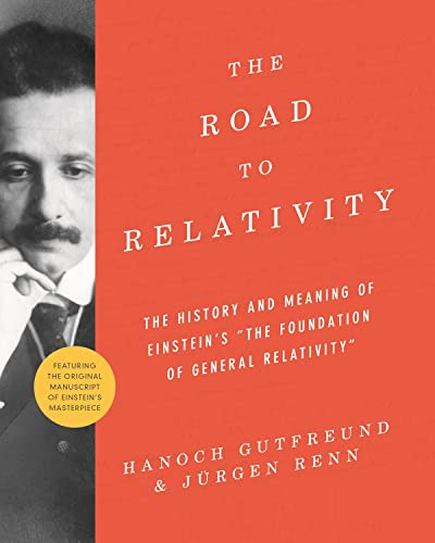 "The Road to Relativity: The History and Meaning of Einstein's ""The Foundation of General Relativity"", Featuring the Original Manuscript of Einstein's Masterpiece von Princeton University Press"
