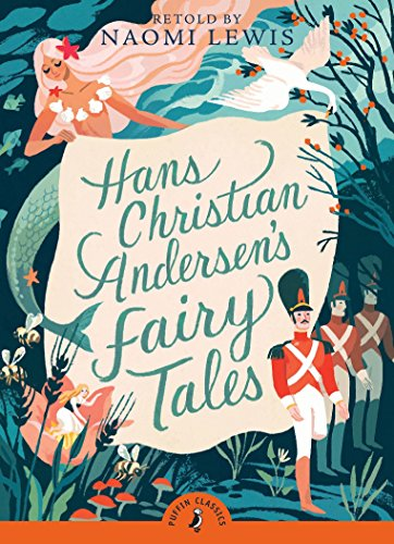 Hans Andersen's Fairy Tales: Retold by Naomi Lewis (Puffin Classics) von Puffin Classics