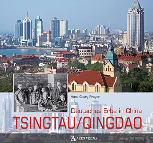 Tsingtau / Qingdao: Deutsches Erbe in China