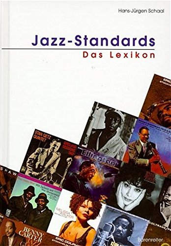 Jazz-Standards. Das Lexikon. 320 Songs und ihre Interpretationen