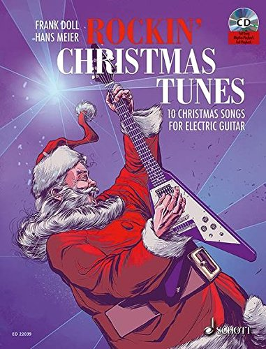 Rockin' Christmas Tunes: 10 Christmas Songs For Electric Guitar. E-Gitarre. Ausgabe mit CD.