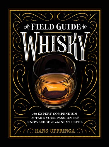 A Field Guide to Whisky: An Expert Compendium to Take Your Passion and Knowledge to the Next Level von Artisan