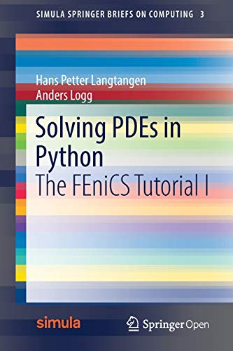 Solving PDEs in Python: The FEniCS Tutorial I (Simula SpringerBriefs on Computing, Band 3) von Springer