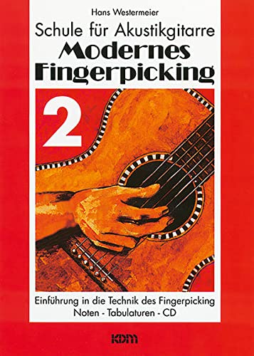 Schule für Akustikgitarre: Modernes Fingerpicking 2. Einführung in die Technik des Fingerpicking. Noten - Tabulaturen - CD. von Alfred Music Publishing G / Alfred Music Publishing GmbH