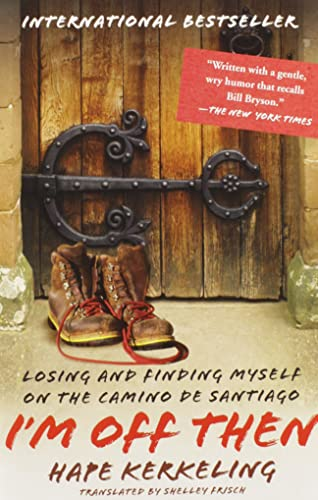 I'm Off Then: Losing and Finding Myself on the Camino de Santiago