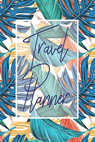 Travel Planner: Plan 4 Trips With Space For Accommodation, Food, Memories, A Packing List, Pictures, Budget, Diary von Independently published