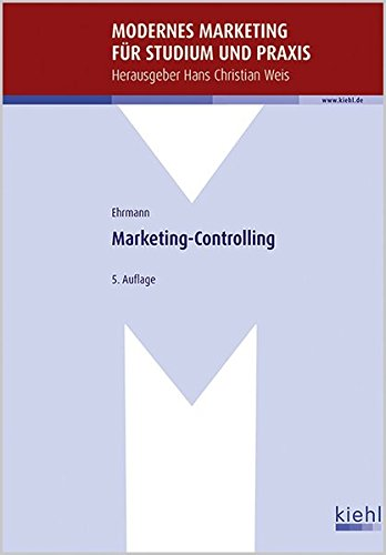 Marketing-Controlling (Modernes Marketing für Studium und Praxis) von Kiehl