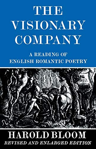 The Visionary Company: A Reading of English Romantic Poetry: Reading of English Romantic History
