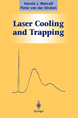 Laser Cooling and Trapping (Graduate Texts in Contemporary Physics) von Springer