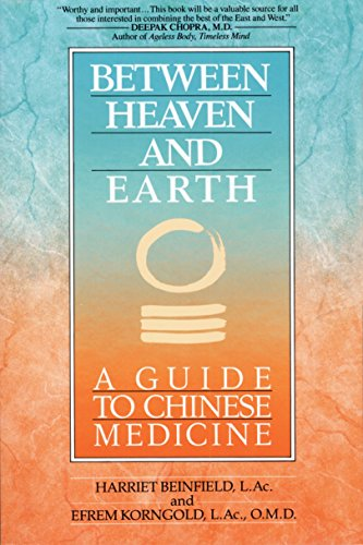 Between Heaven and Earth: A Guide to Chinese Medicine von Ballantine Books