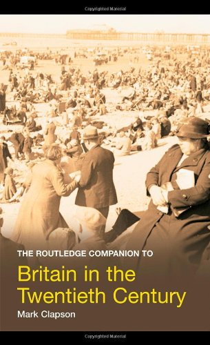 The Routledge Companion to Britain in the Twentieth Century (Routledge Companions to History) von Taylor & Francis Ltd.