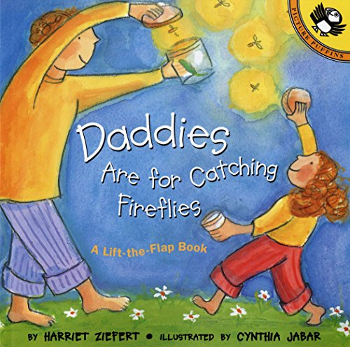 Daddies Are for Catching Fireflies (Puffin Lift-the-Flap) von Puffin Books